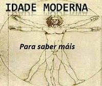 A Idade Moderna. Para saber máis e repasar